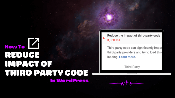 Reduce Impact Of Third Party Code WordPress