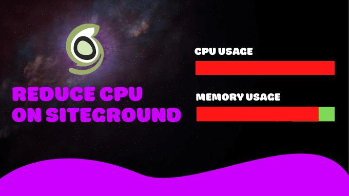 Reduce CPU Usage SiteGround